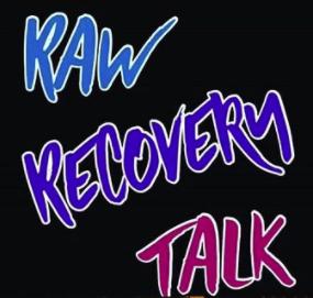 RawRecoveryTalk Addiction